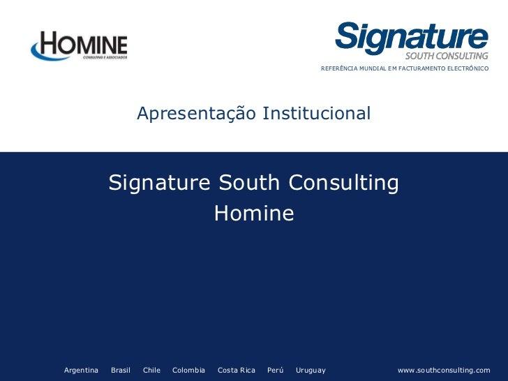 REFERÊNCIA MUNDIAL EM FACTURAMENTO ELECTRÔNICO                     Apresentação Institucional            Signature South C...