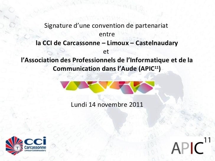 Signature d'une convention de partenariat  entre la CCI de Carcassonne – Limoux – Castelnaudary  et  l'Association des Pro...