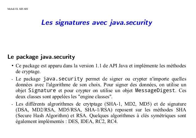 Mehdi EL KRARI                 Les signatures avec java.securityLe package java.security  • Ce package est apparu dans la ...