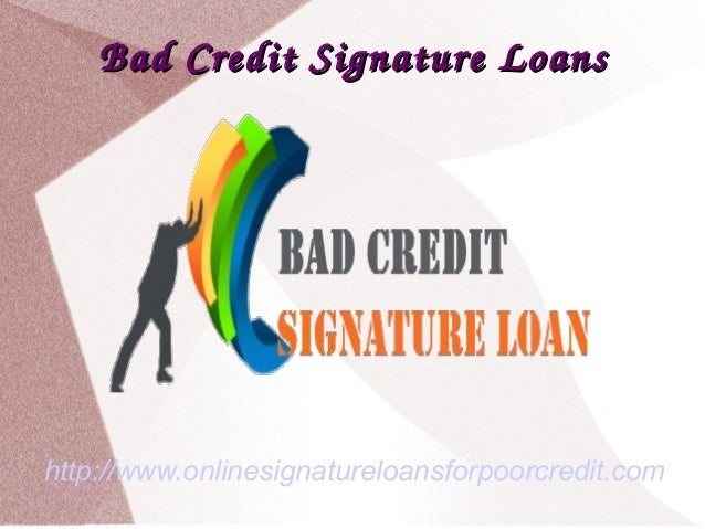 Signature Loan Bad Credit