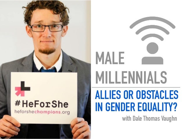 MALE MILLENNIALS ALLIES OR OBSTACLES IN GENDER EQUALITY? with Dale Thomas Vaughn