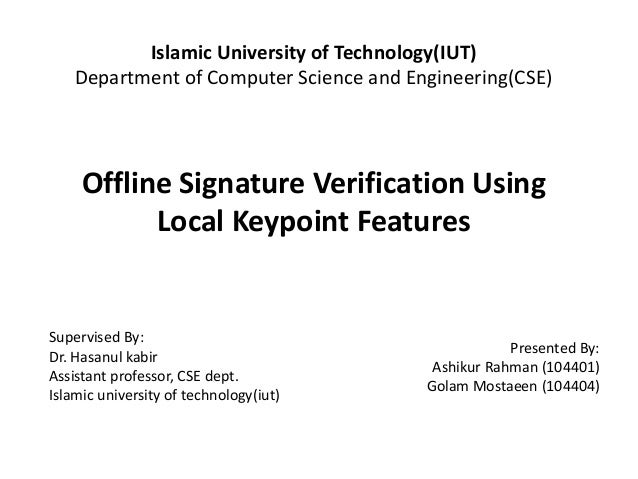 islamic university of technologyiut department of computer science and engineeringcse contents introduction offline signature verification