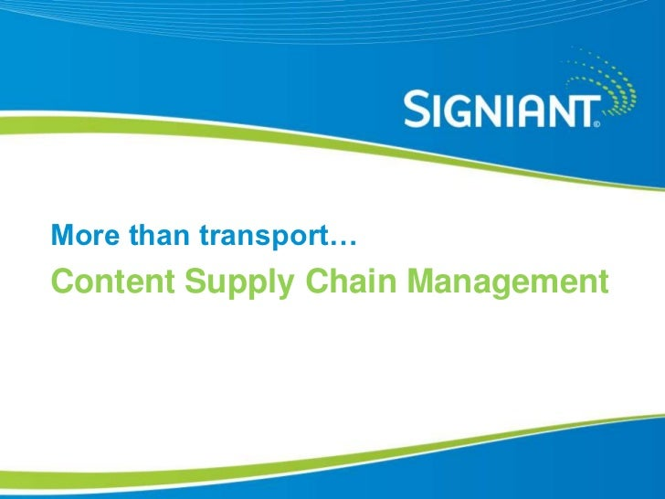 More than transport…<br />Content Supply Chain Management <br />