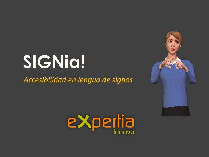 SIGNia!<br />Accesibilidad en lengua de signos<br />