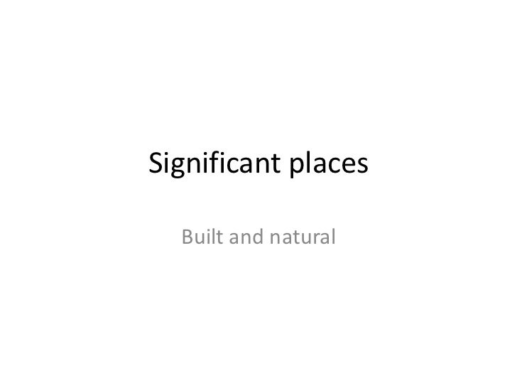Significant places<br />Built and natural<br />