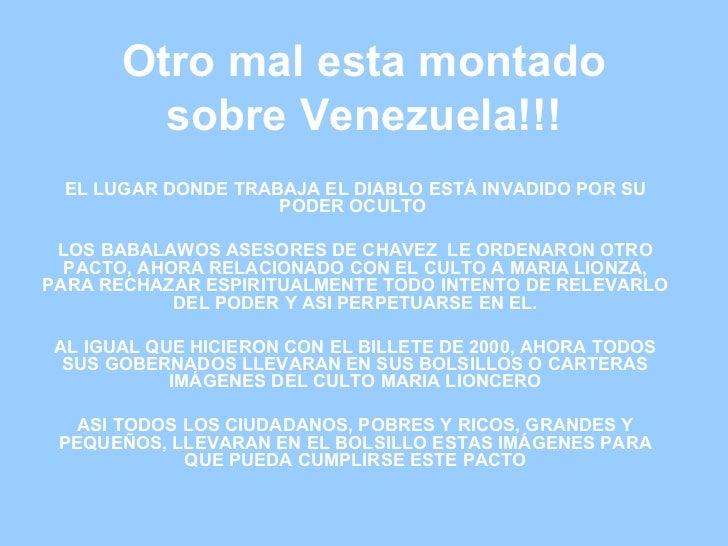 Otro mal esta montado sobre Venezuela!!! EL LUGAR DONDE TRABAJA EL DIABLO ESTÁ INVADIDO POR SU PODER OCULTO  LOS B ABALAWO...