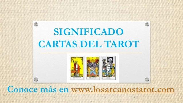 SIGNIFICADO CARTAS DEL TAROT Conoce más en www.losarcanostarot.com