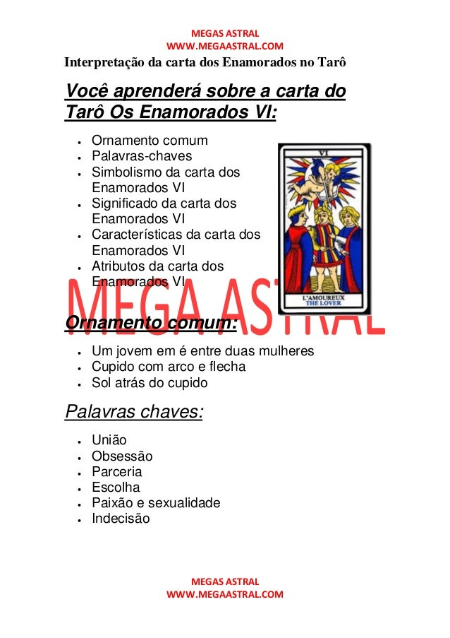 MEGAS ASTRAL WWW.MEGAASTRAL.COM MEGAS ASTRAL WWW.MEGAASTRAL.COM Interpretação da carta dos Enamorados no Tarô Você aprende...