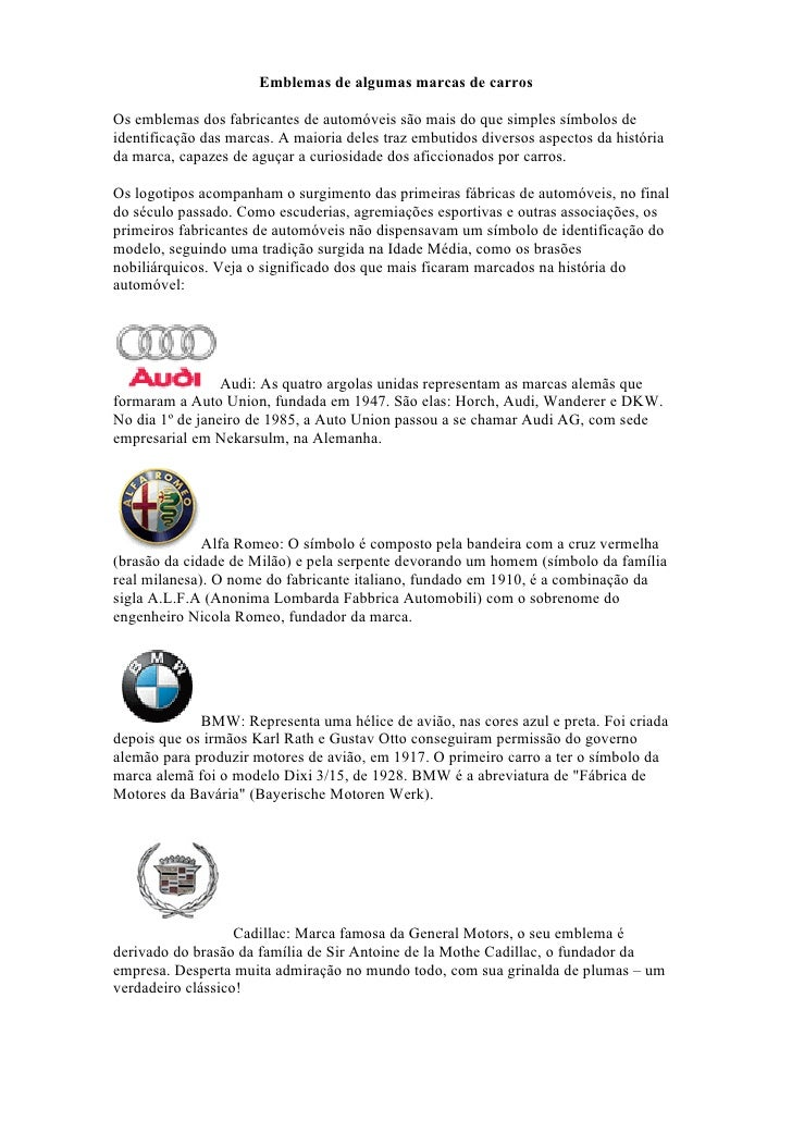 Emblemas de algumas marcas de carros  Os emblemas dos fabricantes de automóveis são mais do que simples símbolos de identi...