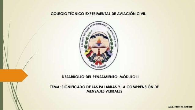 COLEGIO TÉCNICO EXPERIMENTAL DE AVIACIÓN CIVIL  DESARROLLO DEL PENSAMIENTO: MÓDULO II TEMA: SIGNIFICADO DE LAS PALABRAS Y ...