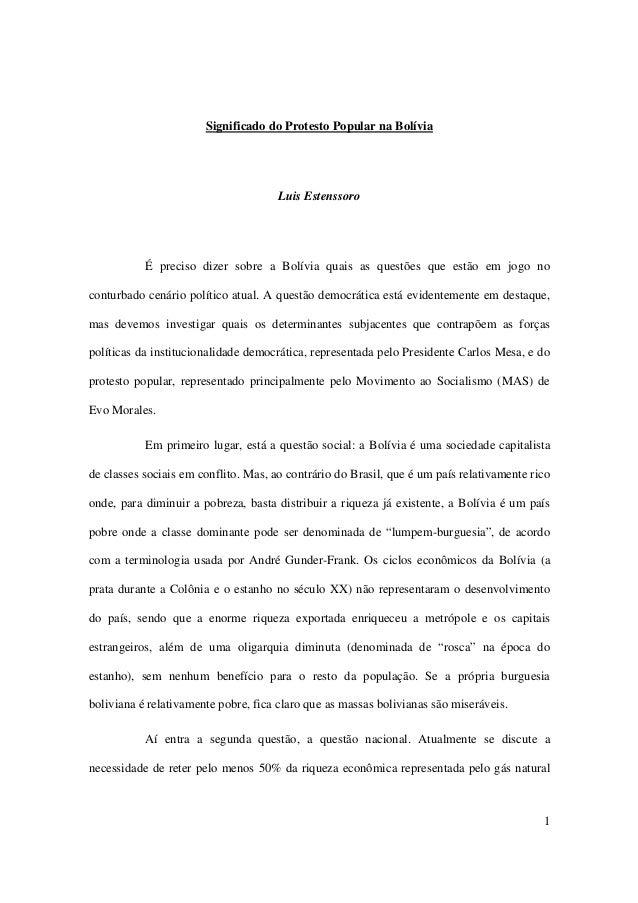 1 Significado do Protesto Popular na Bolívia Luis Estenssoro É preciso dizer sobre a Bolívia quais as questões que estão e...