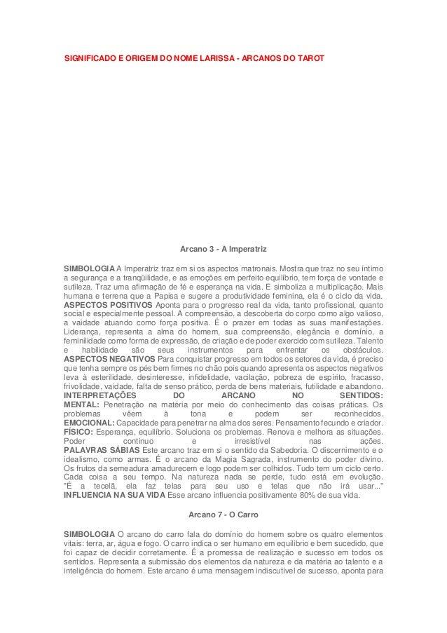 SIGNIFICADO E ORIGEM DO NOME LARISSA - ARCANOS DO TAROT Arcano 3 - A Imperatriz SIMBOLOGIA A Imperatriz traz em si os aspe...