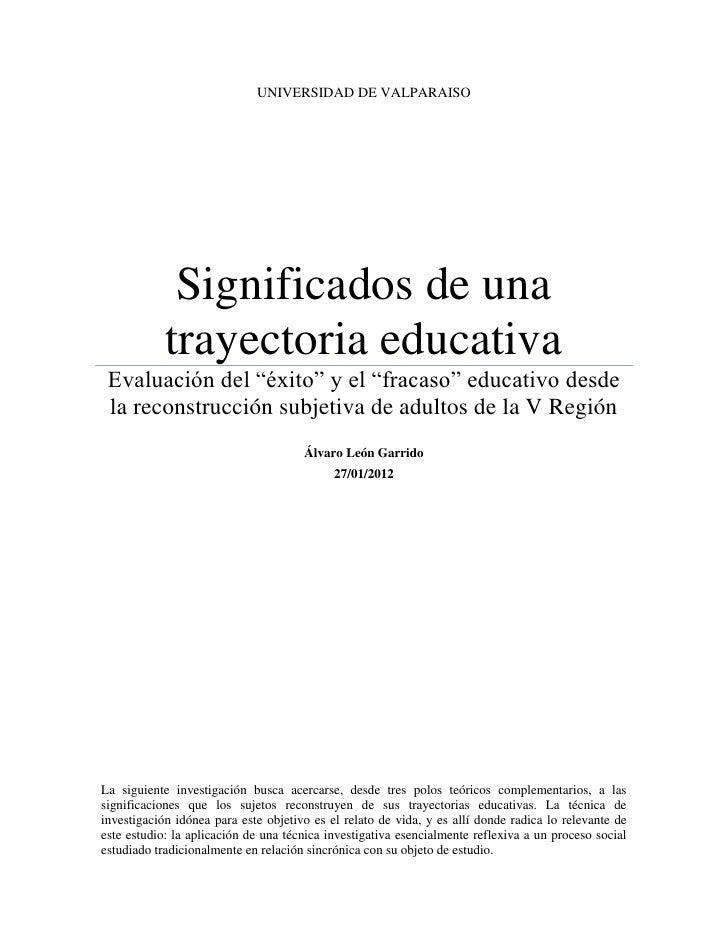 """UNIVERSIDAD DE VALPARAISO             Significados de una            trayectoria educativa Evaluación del """"éxito"""" y el """"fr..."""
