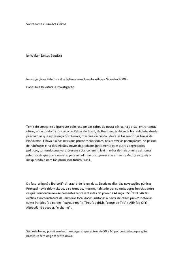 Sobrenomes Luso-brasileirosby Walter Santos BaptistaInvestigação e Releitura dos Sobrenomes Luso-brasileiros Salvador 2000...