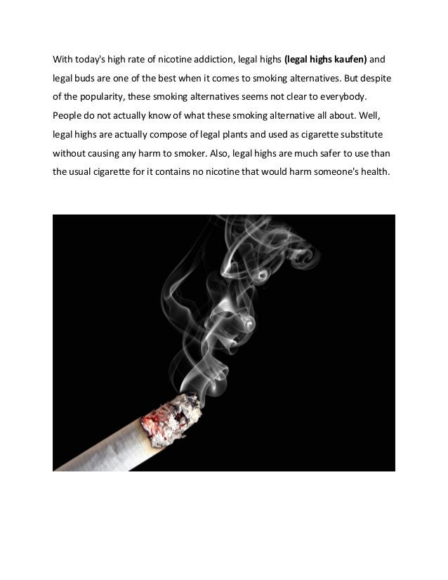 With today's high rate of nicotine addiction, legal highs (legal highs kaufen) and legal buds are one of the best when it ...