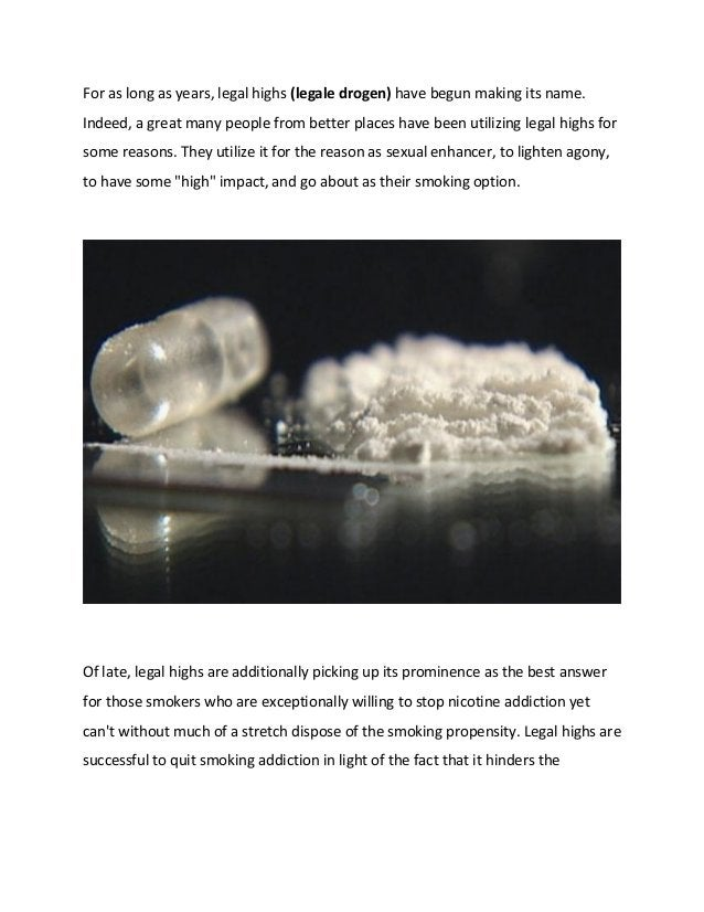 For as long as years, legal highs (legale drogen) have begun making its name. Indeed, a great many people from better plac...
