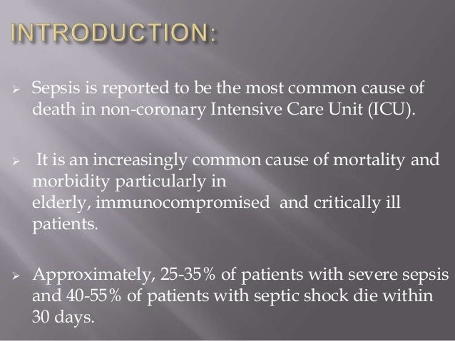 sepsis is the leading cause of death in non cardiac intensive care Despite advances in surgical critical care, sepsis continues to be a common and serious problem it is currently the leading cause of death in non-cardiac intensive care units (icus) and the tenth.