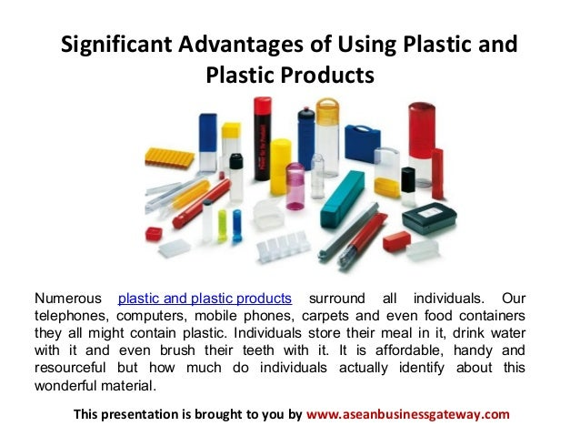 Significant Advantages Of Using Plastic And Plastic Products