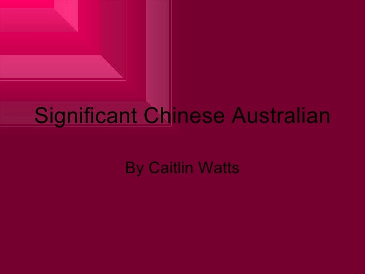 Significant Chinese Australian By Caitlin Watts
