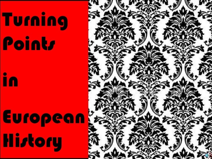 Turning Points  in  European  History