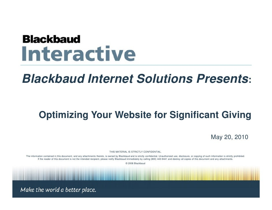 Blackbaud Internet Solutions Presents:              Optimizing Your Website for Significant Giving                        ...
