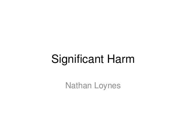 Significant Harm Nathan Loynes