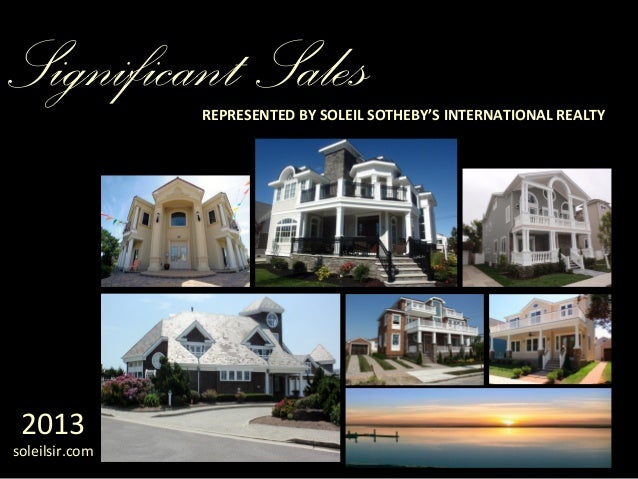 Significant Sales  REPRESENTED BY SOLEIL SOTHEBY'S INTERNATIONAL REALTY  2013  soleilsir.com