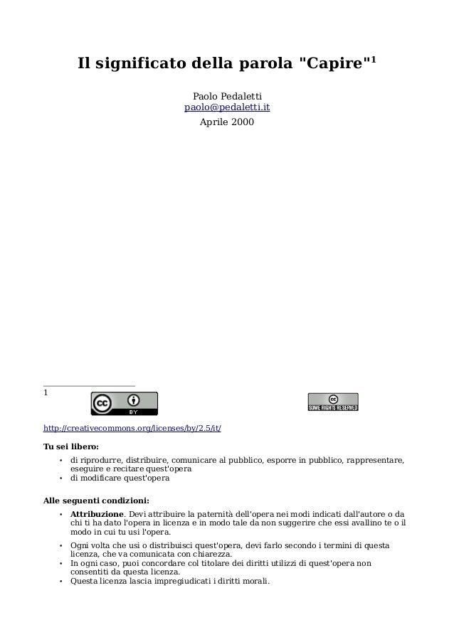 """Il significato della parola """"Capire""""1 Paolo Pedaletti paolo@pedaletti.it Aprile 2000  1  http://creativecommons.org/licens..."""