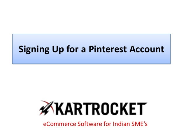 Signing Up for a Pinterest Account eCommerce Software for Indian SME's