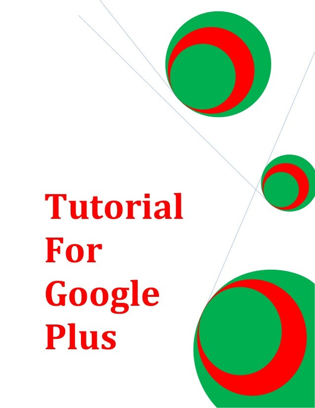 Tutorial For Google Plus