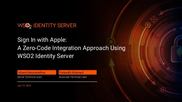 IDENTITY SERVER IDENTITY SERVER Sign In with Apple: A Zero-Code Integration Approach Using WSO2 Identity Server Ishara Kar...