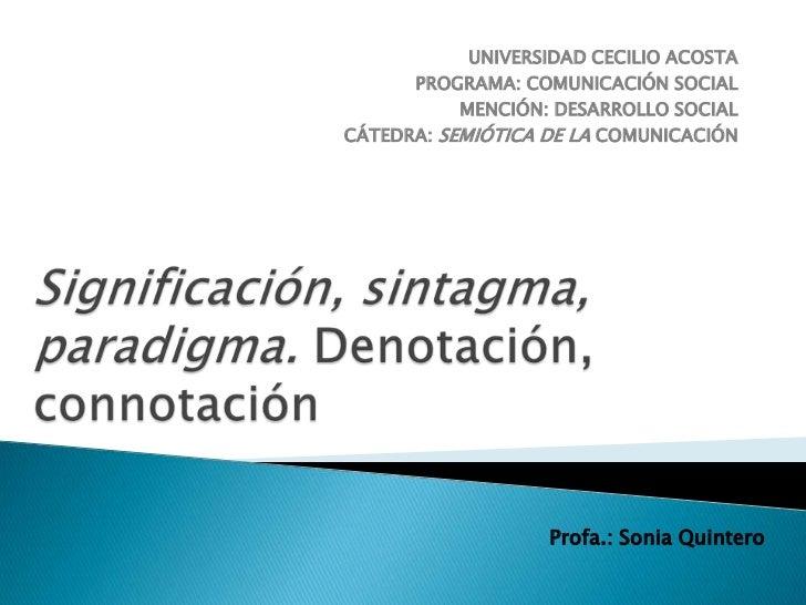 UNIVERSIDAD CECILIO ACOSTA      PROGRAMA: COMUNICACIÓN SOCIAL           MENCIÓN: DESARROLLO SOCIALCÁTEDRA: SEMIÓTICA DE LA...