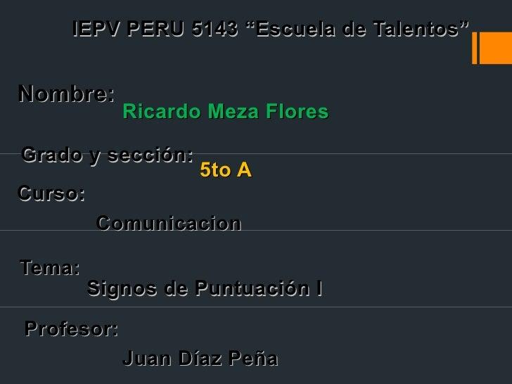 """IEPV PERU 5143 """"Escuela de Talentos""""Nombre:            Ricardo Meza FloresGrado y sección:                   5to ACurso:  ..."""