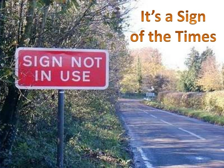 It's a Sign<br />of the Times<br />
