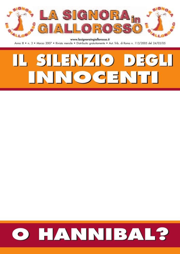 www.lasignoraingiallorosso.it Anno III • n. 3 • Marzo 2007 • Rivista mensile • Distribuito gratuitamente • Aut. Trib. di R...