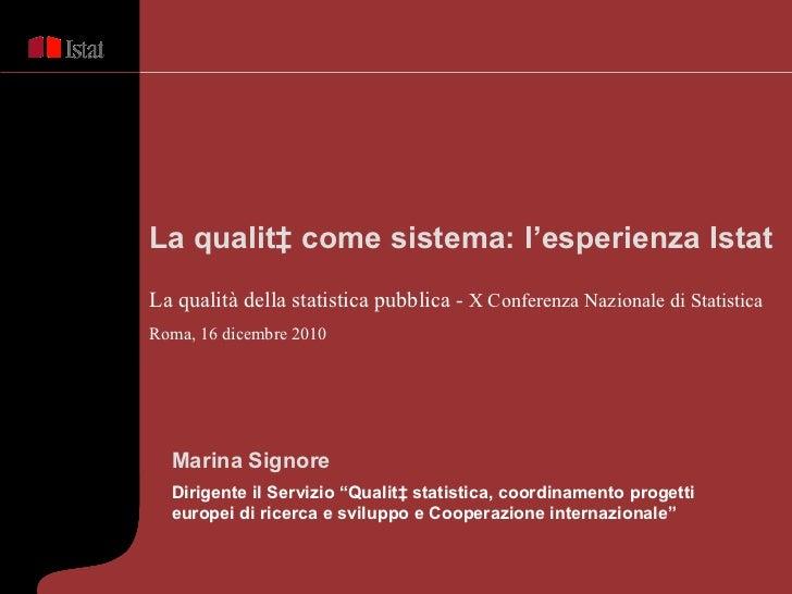 """Marina Signore  Dirigente il Servizio """"Qualità statistica, coordinamento progetti europei di ricerca e sviluppo e Cooperaz..."""