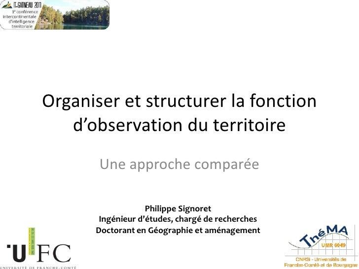 Organiser et structurer la fonction d'observation du territoire<br />Une approche comparée<br />Philippe Signoret<br />Ing...