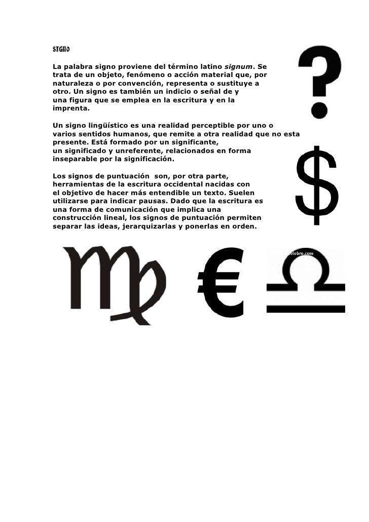 SIGNOLa palabra signo proviene del término latino signum. Setrata de un objeto, fenómeno o acción material que, pornatural...