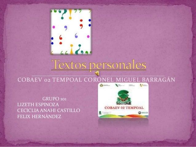 COBAEV 02 TEMPOAL CORONEL MIGUEL BARRAGÁN          GRUPO 101LIZETH ESPINOZACECICLIA ANAHI CASTILLOFELIX HERNÁNDEZ