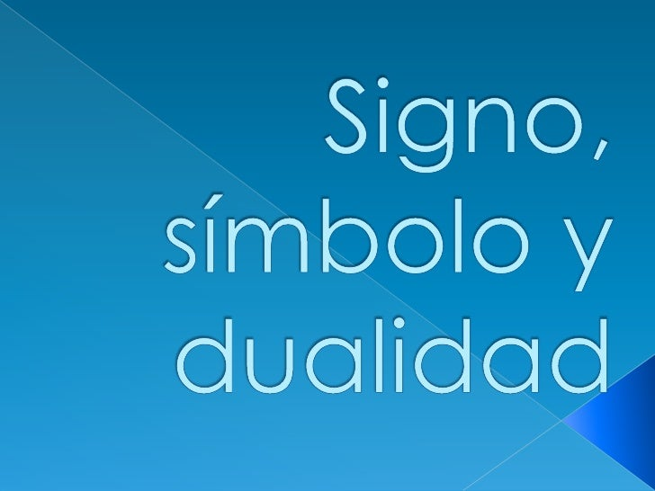 Signo, símbolo y dualidad<br />