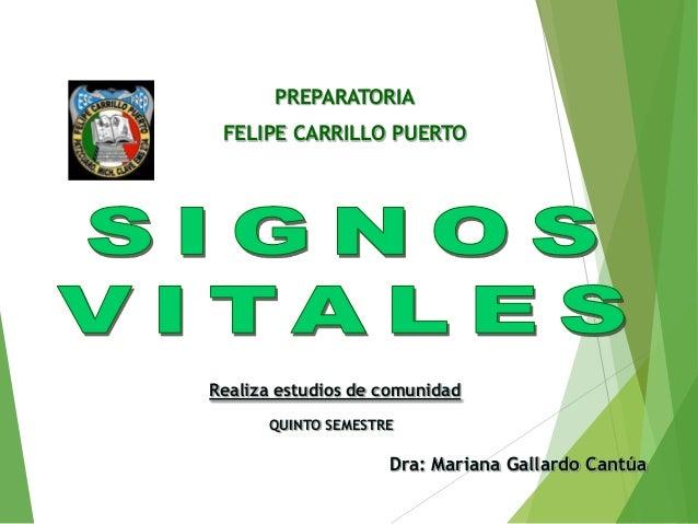 PREPARATORIA FELIPE CARRILLO PUERTO Dra: Mariana Gallardo Cantúa Realiza estudios de comunidad QUINTO SEMESTRE