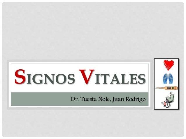 SIGNOS VITALES Dr. Tuesta Nole, Juan Rodrigo.