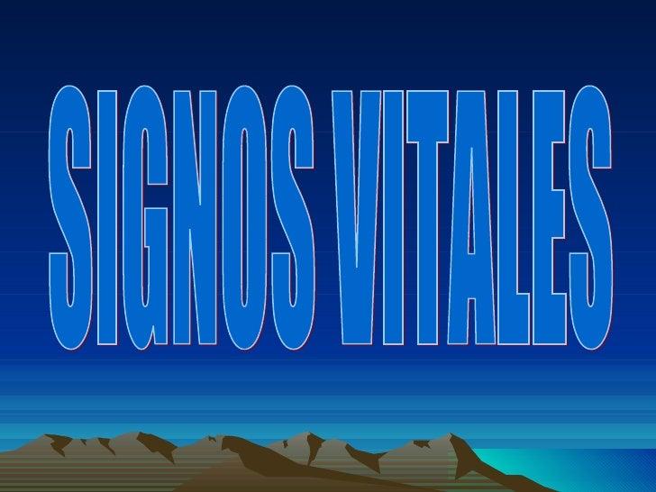 SIGNOS VITALES•   Los signos vitales son mediciones de las funciones más básicas del    cuerpo.•   Son las más importantes...