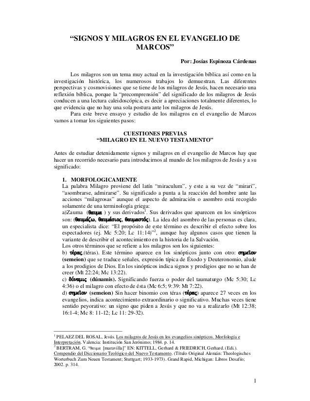 """1 """"SIGNOS Y MILAGROS EN EL EVANGELIO DE MARCOS"""" Por: Josías Espinoza Cárdenas Los milagros son un tema muy actual en la in..."""