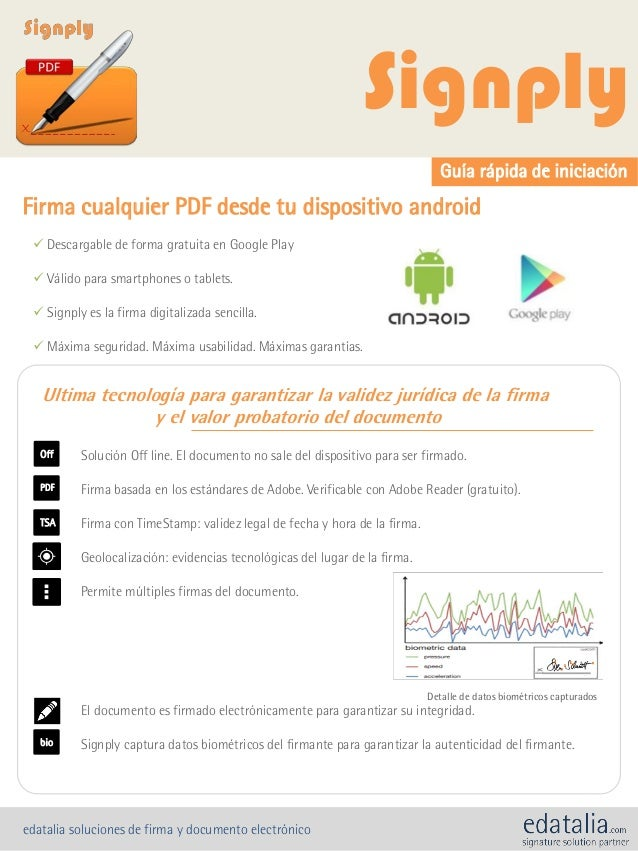 Guía rápida de iniciación Firma cualquier PDF desde tu dispositivo android Ultima tecnología para garantizar la validez ju...