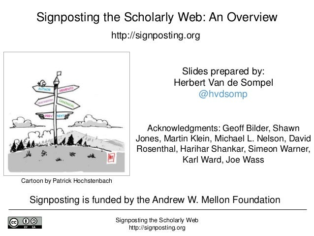 Signposting the Scholarly Web http://signposting.org Cartoon by Patrick Hochstenbach Slides prepared by: Herbert Van de So...