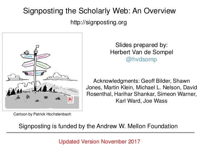 Cartoon by Patrick Hochstenbach Slides prepared by: Herbert Van de Sompel @hvdsomp Acknowledgments: Geoff Bilder, Shawn Jo...
