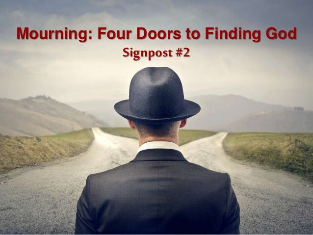 Mourning: Four Doors to Finding God Signpost #2