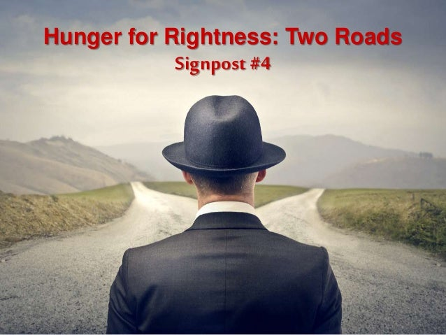 Hunger for Rightness: Two Roads Signpost #4