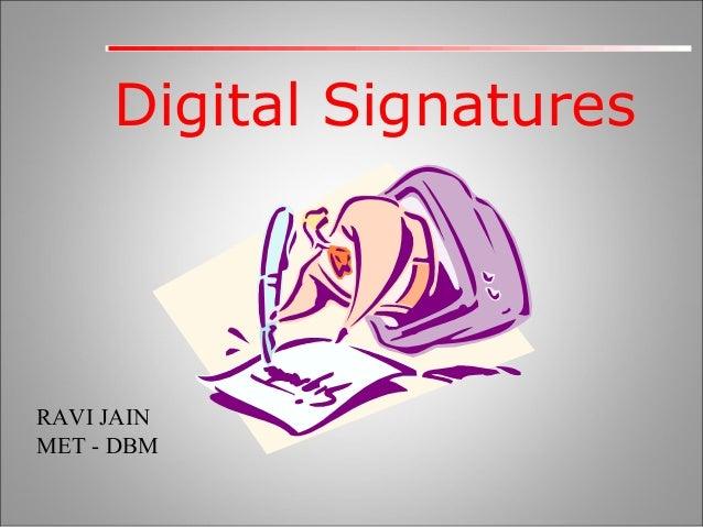 Digital Signatures  RAVI JAIN MET - DBM
